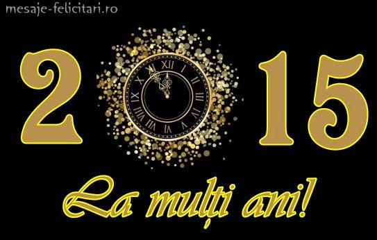 2015 La multi ani Anul Nou fericit Happy New Year mesaje imagini poze fotografii felicitari frumoase urari de Anul Nou ceas pahare scrise scrie greetings cards best wishes animated gif 31 decembrie 2014